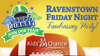 Kids' Chance of Maryland, Inc. Ravenstown Friday Night Fundraising Party!